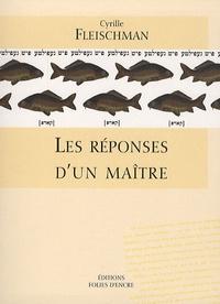 Cyrille Fleischman - Les réponses d'un maître.
