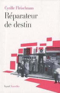 Cyrille Fleischman - Réparateur de destin - Nouvelles.