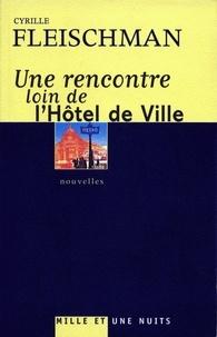 Cyrille Fleischman - Une rencontre loin de l'Hôtel de Ville.