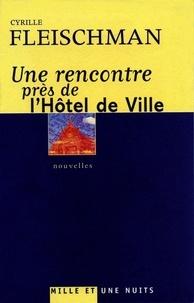 Cyrille Fleischman - Une rencontre près de l'Hôtel de Ville.