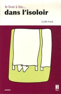 Cyrille Frank - Le livre à lire dans l'isoloir.