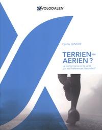 Cyrille Gindre - Terrien ou aérien ? - La performance et la santé par les Préférences Naturelles.