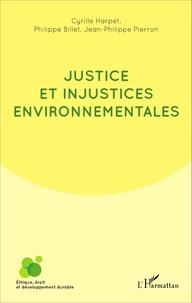 Cyrille Harpet et Philippe Billet - Justice et injustices environnementales.