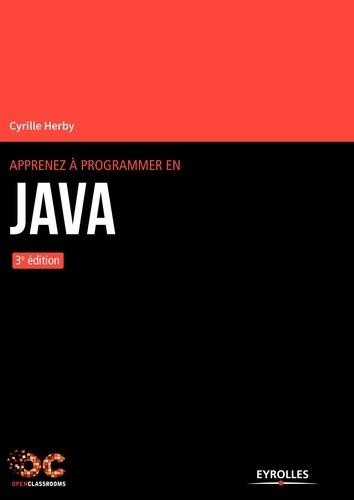Apprenez à programmer en Java - Cyrille Herby - 9782212670370 - 26,99 €