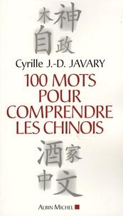 Cyrille J-D Javary - 100 Mots pour comprendre les Chinois.