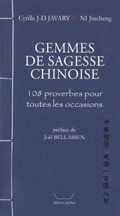 Cyrille J-D Javary et Jincheng Ni - Gemmes de sagesse chinoise - 108 proverbes pour toutes les occasions.