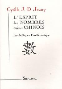 Cyrille J-D Javary - L'esprit des nombres écrits en chinois - Symbolique - Emblématique.