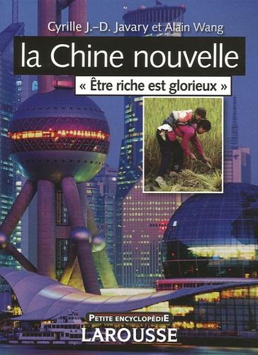 """Cyrille J-D Javary et Alain Wang - La Chine nouvelle - """"Etre riche est glorieux""""."""