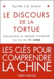 Cyrille J-D Javary - Le discours de la tortue - Découvrir la pensée chinoise au fil du Yi Jing.