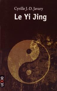 Cyrille J-D Javary - Le Yi Jing - Le grand livre du yin et du yang.