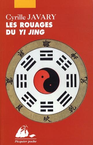 Cyrille J-D Javary - Les Rouages du Yi Jing - Eléments pour une lecture raisonnable du Classique des Changements.