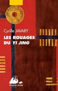 Cyrille J-D Javary - Les Rouages du Yi Jing.
