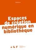 Cyrille Jaouan et Casimir Jeanroy-Chasseux - Espaces de création numérique en bibliothèque.