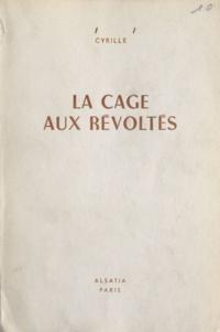 Cyrille et Pierre Joubert - La cage aux révoltés.