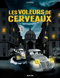 Cyrille Launais - Les voleurs de cerveaux.