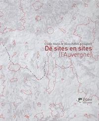 Cyrille Marlin et Alexis Pernet - De sites en sites - L'Auvergne.