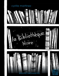 Cyrille Martinez - La bibliothèque noire.