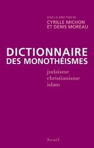 Cyrille Michon et Denis Moreau - Dictionnaire des monothéismes.
