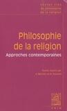Cyrille Michon et Roger Pouivet - Philosophie de la religion - Approches contemporaines.