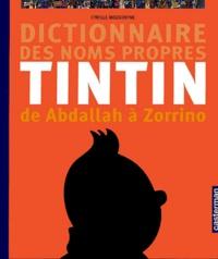 Histoiresdenlire.be Dictionnaire des noms propres de Tintin de Abdallah à Zorrino Image