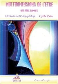 Cyrille Odon - Multidimensions de l'être que nous sommes - Introduction à l'ontopsychologie.