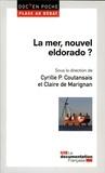 Cyrille-P Coutansais et Claire de Marignan - La mer, un nouvel eldorado ?.