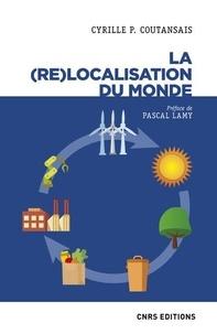 Cyrille-P Coutansais - La (re)localisation du monde.