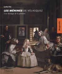 Cyrille Piot - Les Ménines de Vélasquez - Une théologie de la peinture.