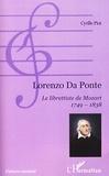 Cyrille Piot - Lorenzo da Ponte - Le librettiste de Mozart 1749-1838.