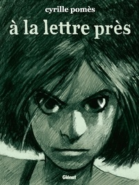 Cyrille Pomès - À la lettre près - Nouvelle édition.
