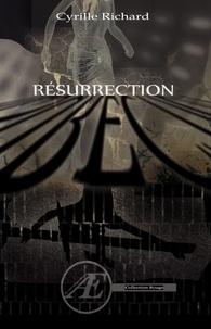 Cyrille Richard - Résurrection - Un polar ésotérique captivant.