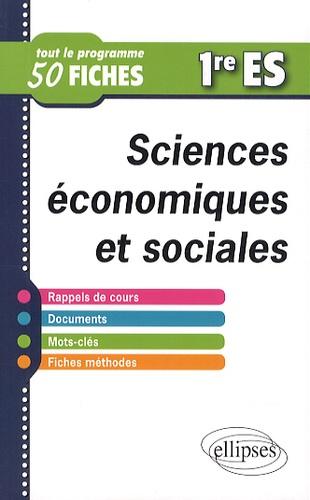 Cyrille Rouge-Pullon - Sciences économiques et sociales 1re ES - Tout le programme en 50 fiches.