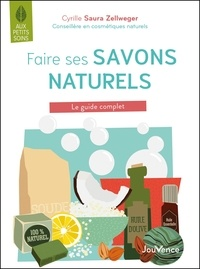 Cyrille Saura Zellweger - Faire ses savons naturels, c'est facile !.