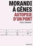 Cyrille Simonnet - Morandi à Gênes - Autopsie d'un pont.