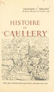 Cyrille Thelliez et Robert Guilmot - Histoire de Caullery.