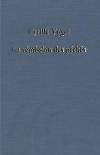Cyrille Vogel - En rémission des péchés - Recherches sur les systèmes pénitentiels dans l'Eglise latine.