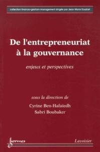 Cyrine Ben-Hafaïedh et Sabri Boubaker - De l'entrepreneuriat à la gouvernance - Enjeux et perspectives.