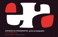 Cyrus Highsmith - Espaces du paragraphe : précis de typographie.