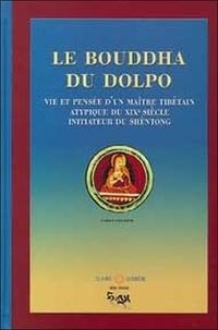 Le Bouddha du Dolpo - Vie, pensée et réalisation du maître Tibétain Dolpopa Shérab Gyaltsen.pdf