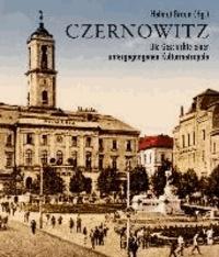 Czernowitz - Die Geschichte einer untergegangenen Kulturmetropole.