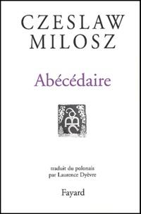 Czeslaw Milosz - Abécédaire.
