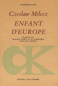 Czeslaw Milosz - Enfant d'Europe et autres poèmes.