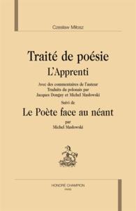 """Czeslaw Milosz - Traité de poésie - L'apprenti. Suivi de """"Le poète face au néant""""."""