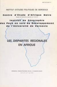Czeszaw Ederowski et Bohdan Jalowecki - Les disparités régionales en Afrique - Actes du séminaire franco-polonais réuni à Kazimierz-Dolny les 15, 16 et 17 mai 1978.