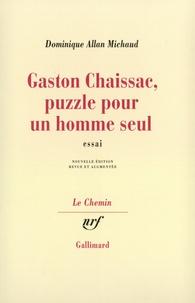 D Allan-Michaud - Gaston Chaissac - Puzzle pour un homme seul.
