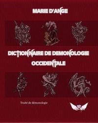 D'ange Marie - Dictionnaire de démonologie occidentale.
