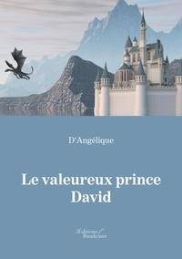 Télécharger des livres sur Google gratuitement Ubuntu Le valeureux Prince David MOBI PDB ePub 9791020325099 par D'Angélique en francais