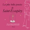D'après Antoine de Saint-Exupé - Les plus belles pensées d'Antoine de Saint-Exupéry.