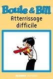 D'Après Roba et Fanny Joly - Boule et Bill - Atterrissage difficile - Mes premières lectures avec Boule et Bill.
