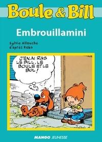 D'Après Roba et Sylvie Allouche - Boule et Bill - Embrouillamini - Mes premières lectures avec Boule et Bill.